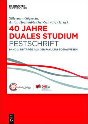 40 Jahre Duales Studium. Festschrift: Band 2: Beitr ge Aus Der Fakult t Sozialwesen (Hardback)