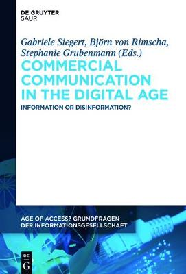 Commercial Communication in the Digital Age: Information or Disinformation? - Age of Access? Grundfragen der Informationsgesellschaft 7 (Hardback)