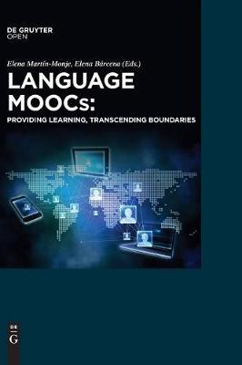 Language MOOCs: Providing Learning, Transcending Boundaries (Hardback)