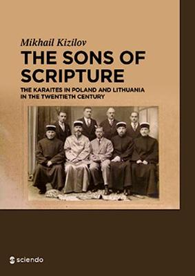 The Sons of Scripture: The Karaites in Poland and Lithuania in the Twentieth Century (Hardback)