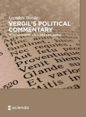 Vergil's Political Commentary: in the  Eclogues, Georgics and Aeneid (Hardback)