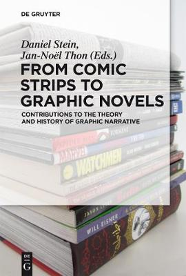 From Comic Strips to Graphic Novels: Contributions to the Theory and History of Graphic Narrative (Paperback)