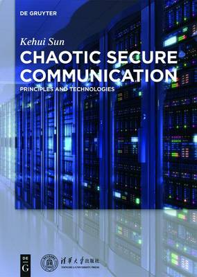 Chaotic Secure Communication: Principles and Technologies (Hardback)
