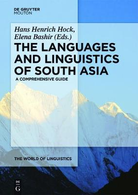 The Languages and Linguistics of South Asia: A Comprehensive Guide - The World of Linguistics 7 (Hardback)