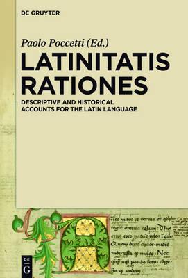 LATINITATIS RATIONES: Descriptive and Historical Accounts for the Latin Language