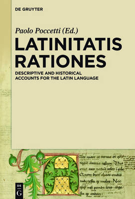 LATINITATIS RATIONES: Descriptive and Historical Accounts for the Latin Language (Hardback)