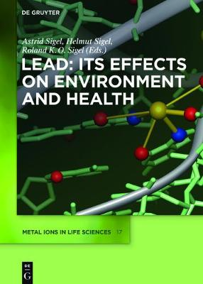 Lead: Its Effects on Environment and Health - Metal Ions in Life Sciences 17 (Hardback)