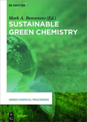 Sustainable Green Chemistry - Green Chemical Processing 1 (Hardback)