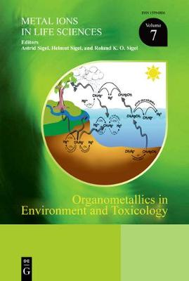 Organometallics in Environment and Toxicology - Metal Ions in Life Sciences 7 (Hardback)