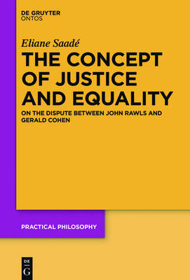 The Concept of Justice and Equality: On the Dispute between John Rawls and Gerald Cohen - Practical Philosophy 20