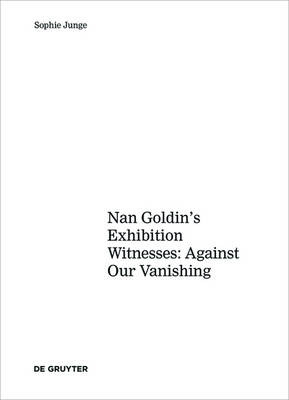 Art about AIDS: Nan Goldin's Exhibition Witnesses: Against Our Vanishing
