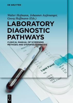 Laboratory Diagnostic Pathways: Clinical Manual of Screening Methods and Stepwise Diagnosis (Hardback)