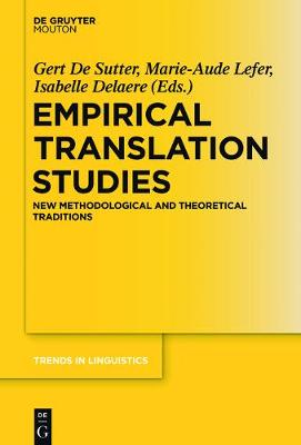 Empirical Translation Studies: New Methodological and Theoretical Traditions - Trends in Linguistics. Studies and Monographs [TiLSM] 300 (Hardback)