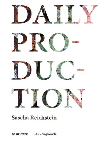 Daily Production: Tradition as Remake / Tradition als Remake - Edition Angewandte (Paperback)