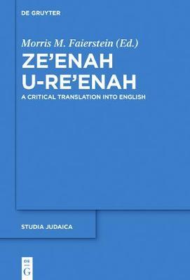 Ze'enah U-Re'enah: A Critical Translation into English - Studia Judaica 96 (Hardback)