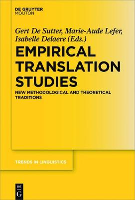 Empirical Translation Studies: New Methodological and Theoretical Traditions - Trends in Linguistics. Studies and Monographs [TiLSM] 300