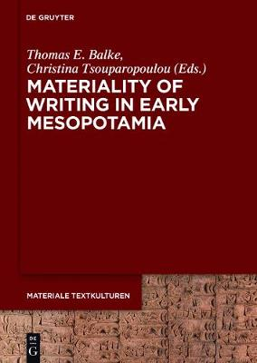 Materiality of Writing in Early Mesopotamia - Materiale Textkulturen 13 (Hardback)