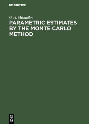 Parametric Estimates by the Monte Carlo Method (Hardback)