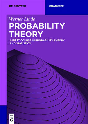 Probability Theory: A First Course in Probability Theory and Statistics - De Gruyter Textbook (Paperback)