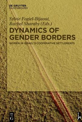 Dynamics of Gender Borders: Women in Israel's Cooperative Settlements