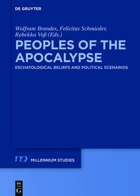 Peoples of the Apocalypse: Eschatological Beliefs and Political Scenarios - Millennium Studien/Millennium Studies (Hardback)