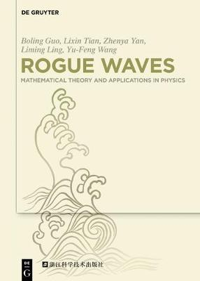 Rogue Waves: Mathematical Theory and Applications in Physics