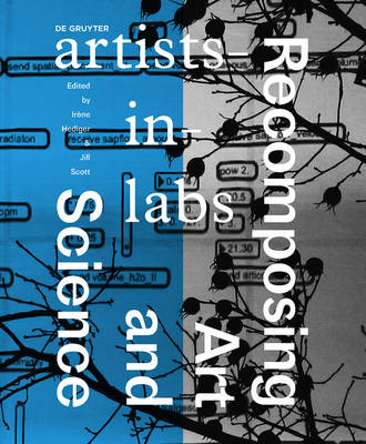Recomposing Art and Science: artists-in-labs