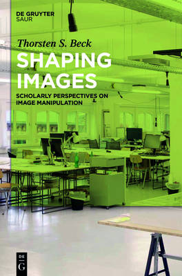 Shaping Images: Scholarly Perspectives on Image Manipulation
