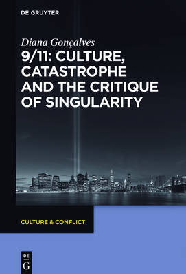 9/11: Culture, Catastrophe and the Critique of Singularity - Culture & Conflict