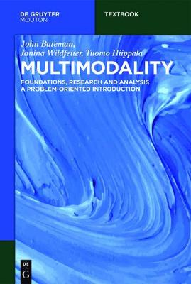 Multimodality: Foundations, Research and Analysis - A Problem-Oriented Introduction - Mouton Textbook (Paperback)