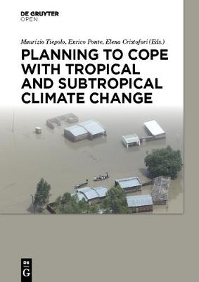 Planning to cope with tropical and subtropical climate change (Hardback)