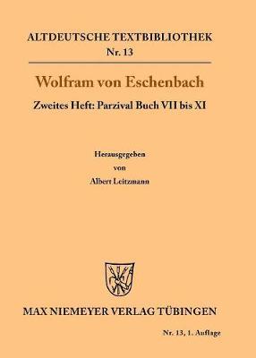 Parzival Buch VII Bis XI - Altdeutsche Textbibliothek 13 (Paperback)