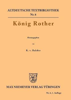 K nig Rother - Altdeutsche Textbibliothek 6 (Paperback)