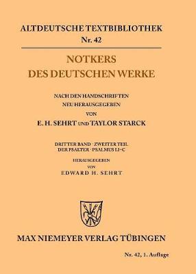 Notkers Des Deutschen Werke: 3. Band, 2. Teil: Der Psalter. Psalmus Li -C - Altdeutsche Textbibliothek 42 (Paperback)