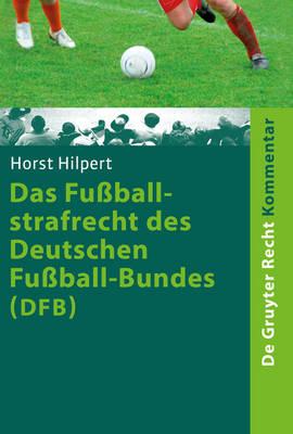 Das Fu ballstrafrecht Des Deutschen Fu ball-Bundes (Dfb) - de Gruyter Kommentar (Paperback)