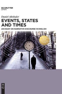 Events, States and Times: An essay on narrative discourse in English (Hardback)