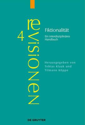 Fiktionalit t: Ein Interdisziplin res Handbuch - Revisionen 4 (Paperback)