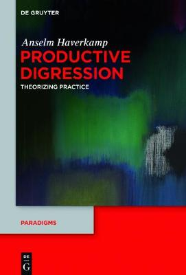 Productive Digression: Theorizing Practice - Paradigms