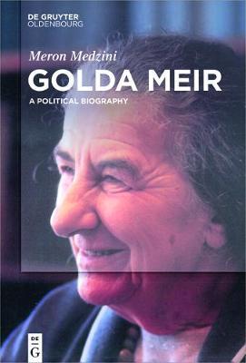 Golda Meir: A Political Biography (Hardback)