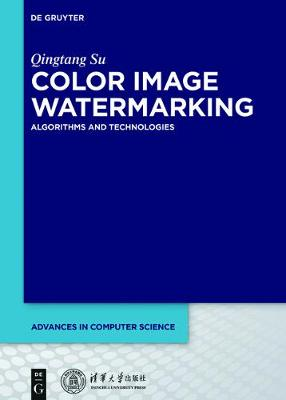 Color Image Watermarking: Algorithms and Technologies - Advances in Computer Science 1 (Hardback)