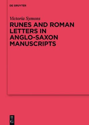 Runes and Roman Letters in Anglo-Saxon Manuscripts - Reallexikon der Germanischen Altertumskunde - Erganzungsbande 99