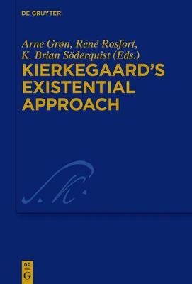 Kierkegaard's Existential Approach - Kierkegaard Studies. Monograph Series 35