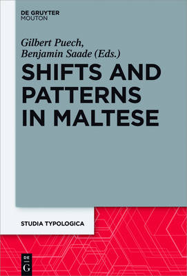 Shifts and Patterns in Maltese - Studia Typologica 19 (Hardback)