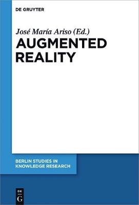 Augmented Reality: Reflections on Its Contribution to Knowledge Formation - Berlin Studies in Knowledge Research 11 (Hardback)