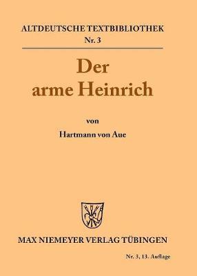 Der Arme Heinrich - Altdeutsche Textbibliothek 3 (Paperback)