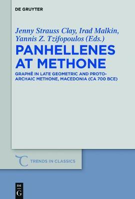 Panhellenes at Methone: Graphe in Late Geometric and Protoarchaic Methone, Macedonia (ca 700 BCE) - Trends in Classics - Supplementary Volumes 44 (Hardback)