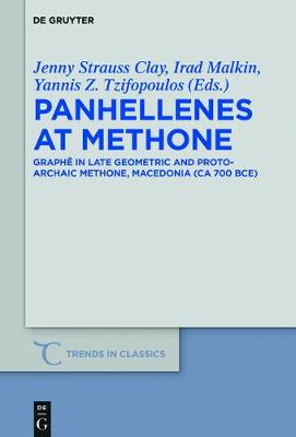 Panhellenes at Methone: Graphe in Late Geometric and Protoarchaic Methone, Macedonia (ca 700 BCE) - Trends in Classics - Supplementary Volumes 44