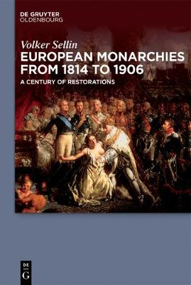 European Monarchies from 1814 to 1906: A Century of Restorations (Hardback)