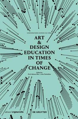 Art & Design Education in Times of Change: Conversations Across Cultures - Edition Angewandte