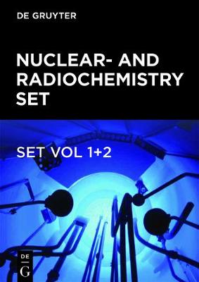 Nuclear- and Radiochemistry Set - De Gruyter Textbook (Paperback)